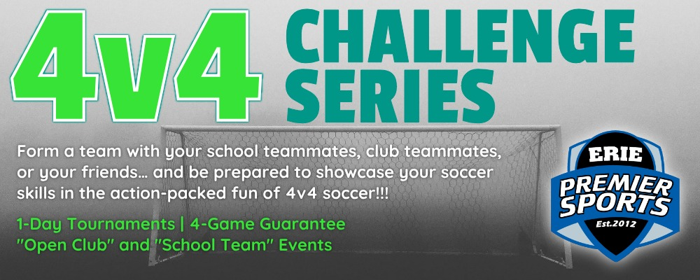 Erie Premier Sports | 4v4 Challenge Series